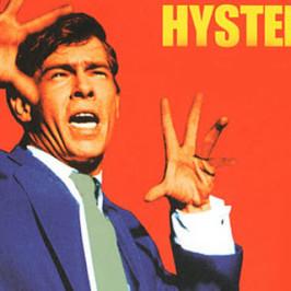 The politics of hysteria